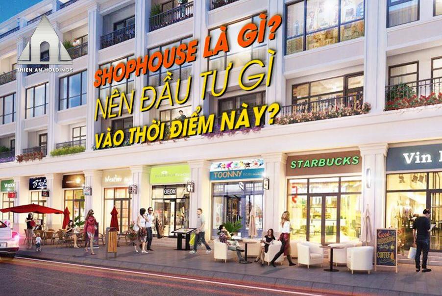Shophouse là gì? Vì sao nên đầu tư vào Thiên An Origin ngay thời điểm này